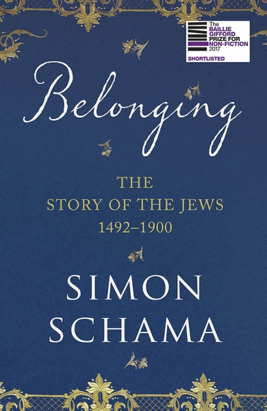 Belonging : The Story of the Jews 1492 – 1900