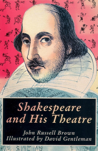 Shakespeare and his Theatre(with John Russell Brown)