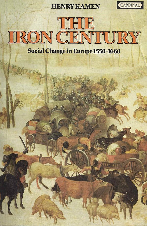 Iron Century: Social Change In Europe 1550-1660