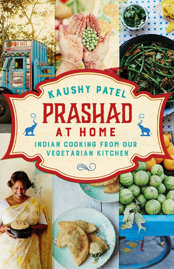 Prashad at Home: Everyday Indian Cooking From Our Vegetarian Kitchen