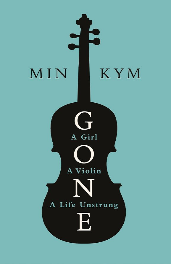 Gone: A, Girl, A Violin, A Life Unstrung