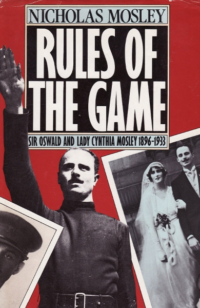 Rules of the Game: Sir Oswald and Lady Cynthia Mosley, 1896-1933