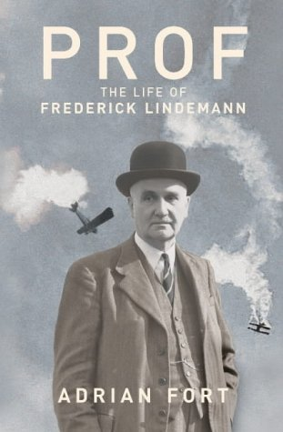 Prof: The Life and Times of Frederick Lindemann