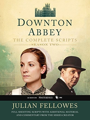 Downton Abbey: The Complete Scripts, Season 2