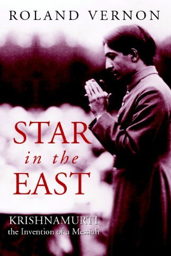 Star in the East: Krishnamurti the Invention of a Messiah
