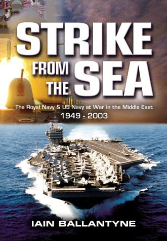 Strike from the Sea: The Royal Navy & United States Navy at War in the Middle East