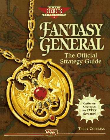 FANTASY GENERAL: THE OFFICIAL STRATEGY GUIDE (SECRETS OF THE GAMES SERIES)