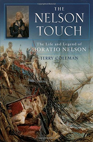 The Nelson Touch: The Life and Legend of Horatio Nelson