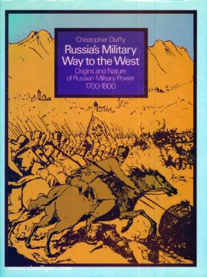 Russia's Military Way to the West: Origins and Nature of Russian Military Power, 1700-1800