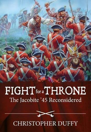 Fight for a Throne: The Jacobite '45 Reconsidered