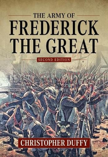 The Army of Frederick the Great: Second Edition