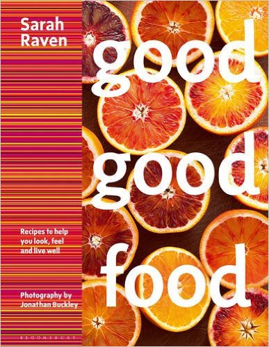 Good Good Food: Recipes to Help You Look, Feel, and Live Well
