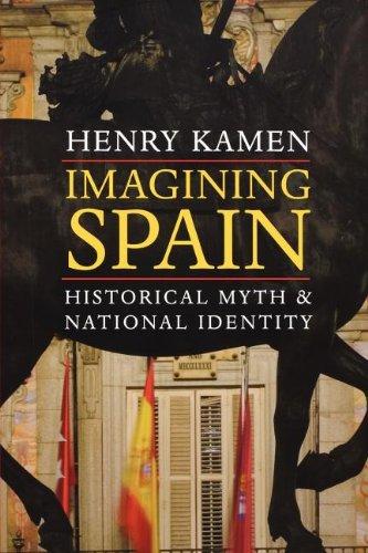 Imagining Spain: Historical Myth and National Identity