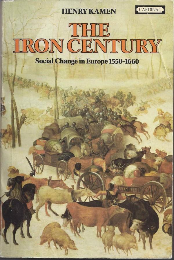 Iron Century: Social Change in Europe, 1550-1660