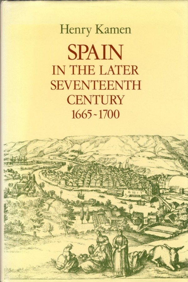 Spain in the Later Seventeenth Century 1665 – 1700