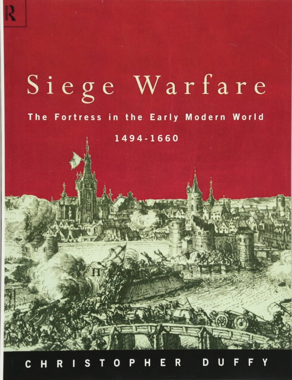 Siege Warfare: The Fortress in the Early Modern World 1494-1660