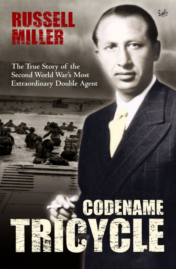 Codename Tricycle – The True Story of the Second World War's Most Extraordinary Double Agent