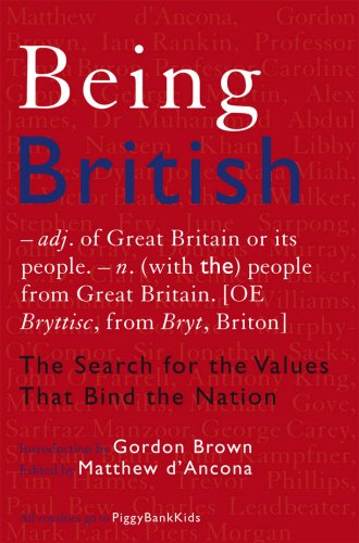 Being British: The Search for the Values That Bind the Nation