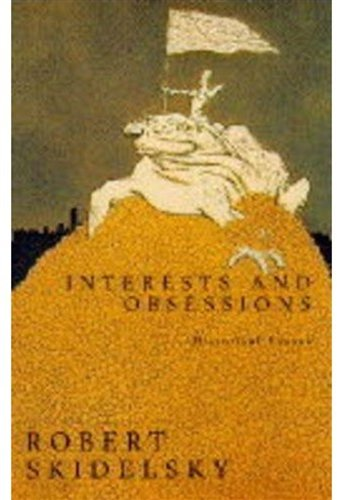 Interests and Obsessions: Selected Essays: Historical Essays