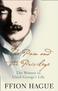 The Pain and the Privilege: Women in the Life of Lloyd George