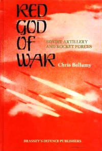 Red God of War: Soviet Artillery and Rocket Forces