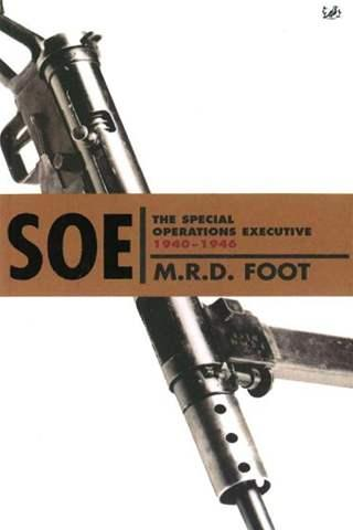SOE: An Outline History of the Special Operations Executive