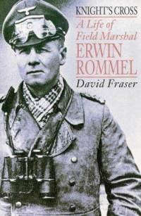 Knight's Cross: A Life of Field Marshall Erwin Rommell