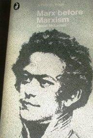 Marx Before Marxism