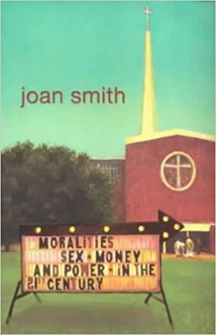 Moralities: Sex, Money and Power in the 21st Century