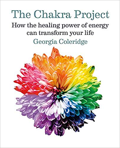 The Chakra Project: How the healing power of energy can transform your life