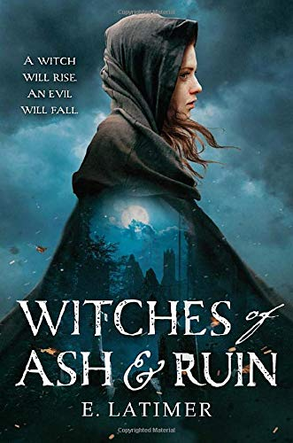 The Witches of Ash and Ruin