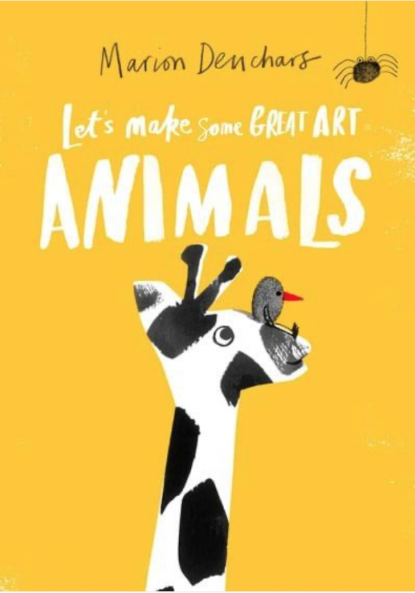 Lets Make Some Great Art: Animals by Marion Deuchars
