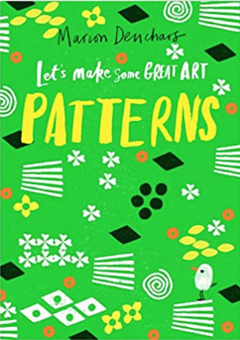 Lets Make Some Great Art: Patterns by Marion Deuchars